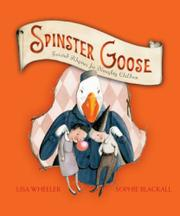 SPINSTER GOOSE by Lisa Wheeler