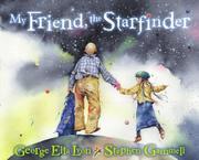MY FRIEND, THE STARFINDER by George Ella Lyon