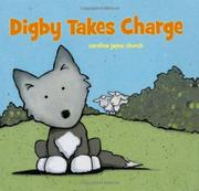 DIGBY TAKES CHARGE by Caroline Jayne Church