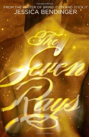 THE SEVEN RAYS by Jessica Bendinger