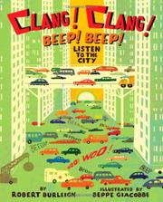 CLANG! CLANG! BEEP! BEEP! by Robert Burleigh