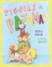 PIGGIES IN PAJAMAS by Michelle Meadows