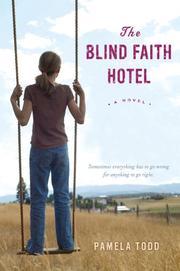 THE BLIND FAITH HOTEL by Pamela Todd