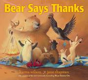 BEAR SAYS THANKS by Karma Wilson
