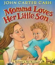MOMMA LOVES HER LITTLE SON by John Carter Cash