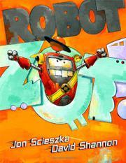 ROBOT ZOT! by Jon Scieszka