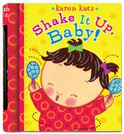 SHAKE IT UP, BABY! by Karen Katz