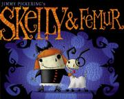SKELLY & FEMUR by Jimmy Pickering