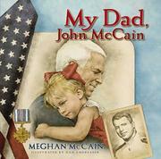 MY DAD, JOHN MCCAIN by Meghan McCain