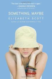 SOMETHING, MAYBE by Elizabeth Scott