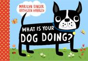Book Cover for WHAT IS YOUR DOG DOING?