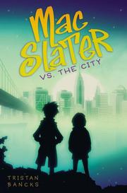 MAC SLATER VS. THE CITY by Tristan Bancks