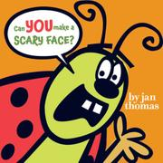 Book Cover for CAN YOU MAKE A SCARY FACE?