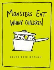 MONSTERS EAT WHINY CHILDREN by Bruce Kaplan