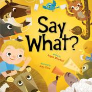 Book Cover for SAY WHAT?