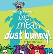 HERE COMES THE BIG, MEAN DUST BUNNY! by Jan Thomas