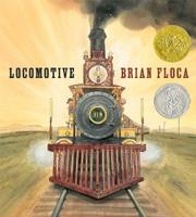 LOCOMOTIVE by Brian Floca