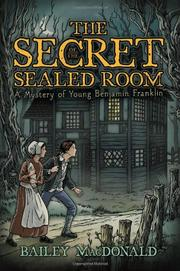 THE SECRET OF THE SEALED ROOM by Bailey MacDonald