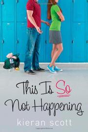 THIS IS SO NOT HAPPENING by Kieran Scott