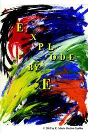 EXPLODE by E. Maria Shelton Speller