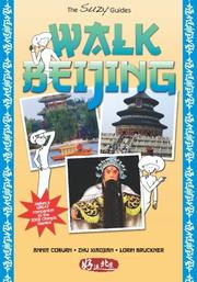 WALK BEIJING by Annie with Zhu Xiaojian and Lorin Bruckner Coburn