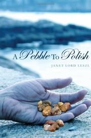 A PEBBLE TO POLISH by Janet Lord Leszl