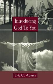 Introducing God To You by Eric C. Aymes