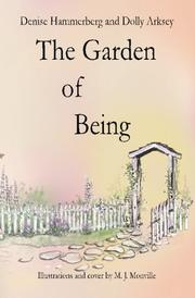 THE GARDEN OF BEING by Denise and Dolly Arksey Hammerberg