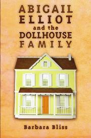 ABIGAIL ELLIOT AND THE DOLLHOUSE FAMILY by Barbara Bliss