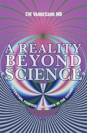 A REALITY BEYOND SCIENCE by Stephen W. VandeCarr
