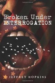 BROKEN UNDER INTERROGATION by Jeffrey Hopkins