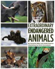 EXTRAORDINARY ENDANGERED ANIMALS by Sandrine Silhol