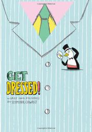 GET DRESSED! by Seymour Chwast