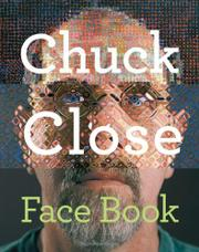 CHUCK CLOSE: FACE BOOK by Chuck Close