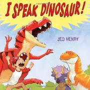 I SPEAK DINOSAUR by Jed Henry