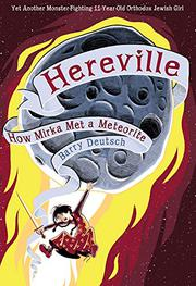 HOW MIRKA MET A METEORITE by Barry Deutsch