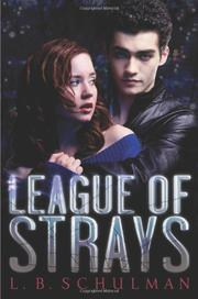 LEAGUE OF STRAYS by L.B. Schulman