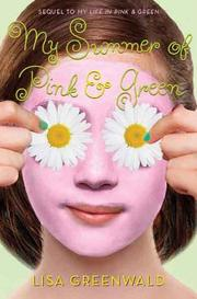 MY SUMMER OF PINK & GREEN by Lisa Greenwald