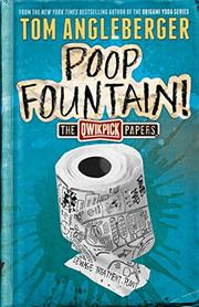 POOP FOUNTAIN! by Tom Angleberger