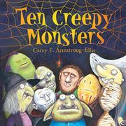 TEN CREEPY MONSTERS by Carey F.  Armstrong-Ellis