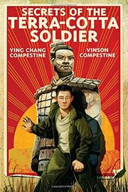 SECRETS OF THE TERRA-COTTA SOLDIER by Ying Chang Compestine