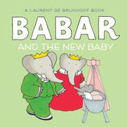 BABAR AND THE NEW BABY by Laurent de Brunhoff