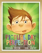 PICTURE DAY PERFECTION by Deborah Diesen