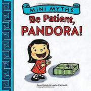 BE PATIENT, PANDORA! by Joan Holub