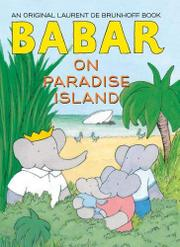 BABAR ON PARADISE ISLAND by Laurent de Brunhoff