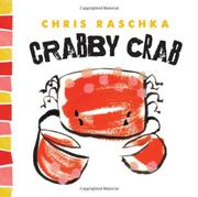 CRABBY CRAB by Chris Raschka