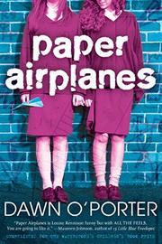 PAPER AIRPLANES by Dawn O'Porter