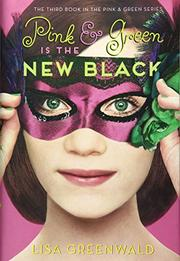 PINK & GREEN IS THE NEW BLACK by Lisa Greenwald