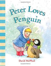 PETER LOVES PENGUIN by David McPhail