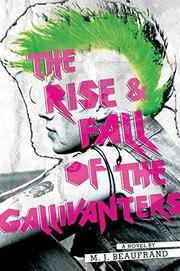 THE RISE AND FALL OF THE GALLIVANTERS by M.J. Beaufrand
